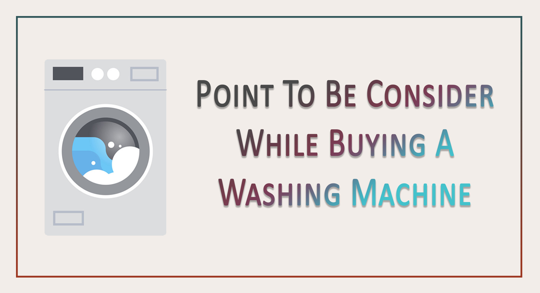 Point To Be Consider While Buying A Washing Machine