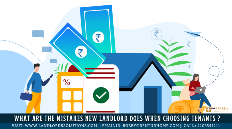 Mistakes New Landlord Does When Choosing the Tenants